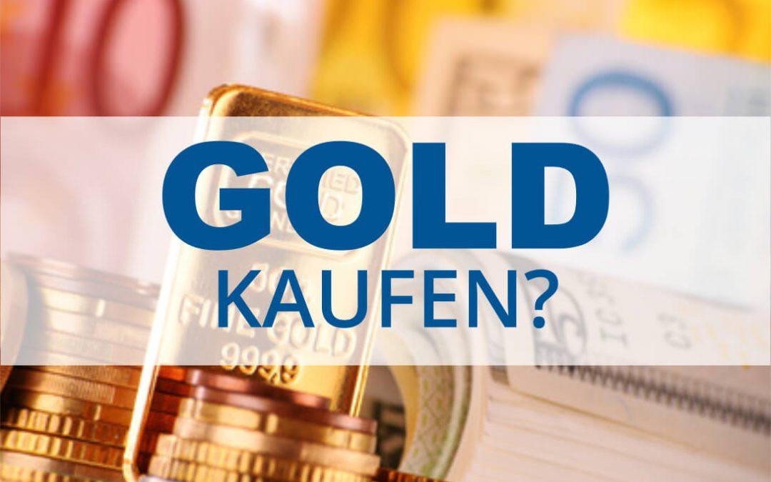 Gold kaufen? Jetzt – Ja oder nein?